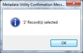 Metadata Utility – Messages - Select All Records - Confirmation