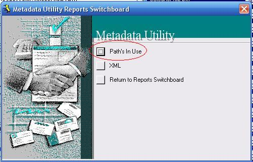 Metadata Utility – Reports Switchboard - Path's in Use