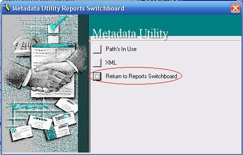 Metadata Utility – Reports Switchboard - Return to Reports Switchboard