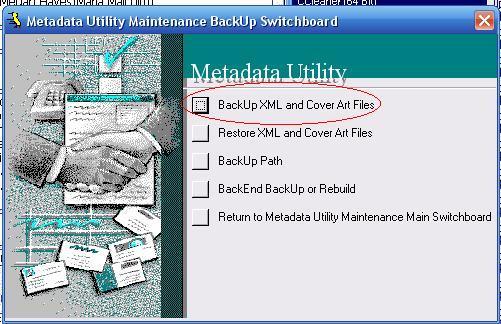 Metadata Utility – Maintenance Switchboard - BackUp Switchboard - BackUp XML CoverArt Files