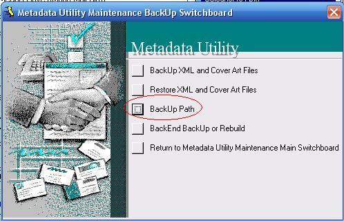 Metadata Utility – Maintenance Switchboard - BackUp Switchboard - BackUp Path