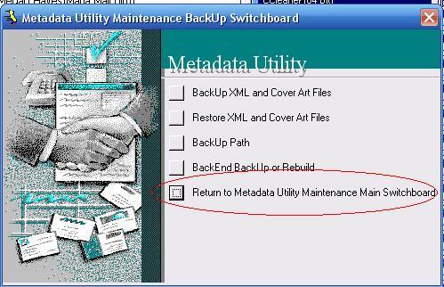 Metadata Utility – Maintenance Switchboard - BackEnd BackUp Rebuild - Return to Maintenance Main Switchboard