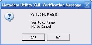 Metadata Utility – Messages - Verify XML Files