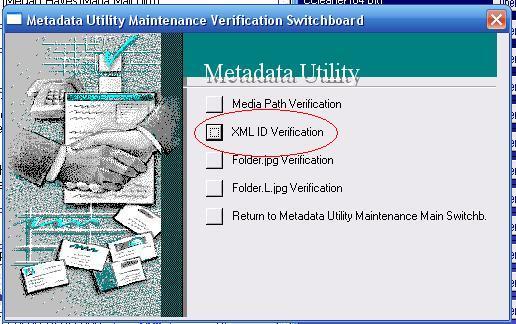 Metadata Utility – Maintenance Switchboard - XML ID Verification