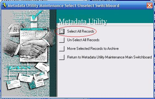 Metadata Utility – Maintenance Switchboard - Select Unselect Switchboard - Select All Records