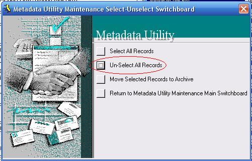 Metadata Utility – Maintenance Switchboard - Select Unselect Switchboard - Un-Select All Records