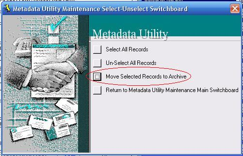 Metadata Utility – Maintenance Switchboard - Select Unselect Switchboard - Move Selected Records to Archive