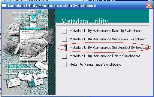 Metadata Utility – Maintenance Switchboard - Select Unselect Switchboard