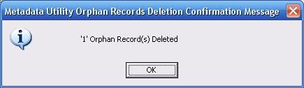 Metadata Utility – Maintenance Switchboard - Delete Switchboard - Delete Orphan Records - Confirmation