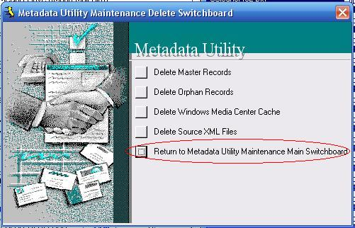 Metadata Utility – Maintenance Switchboard - Delete Switchboard - Return to Maintenance Switchboard