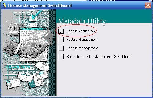 Metadata Utility – Maintenance Switchboard - LookUp Maintenance Switchboard - License Management Switchboard - License Verification