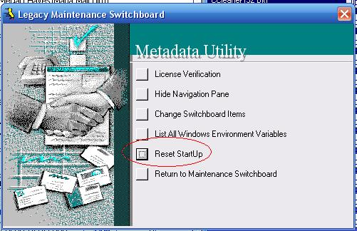 Metadata Utility – Maintenance Switchboard - Legacy Maintenance Switchboard - Reset StartUp