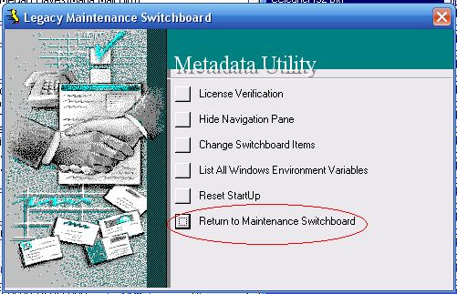Metadata Utility – Maintenance Switchboard - Legacy Maintenance Switchboard - Return to Maintenance Switchboard