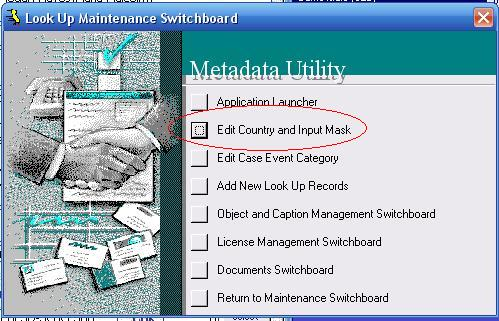 Metadata Utility – Maintenance Switchboard - LookUp Maintenance Switchboard - Edit Country and Input Mask