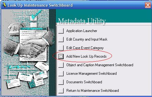 Metadata Utility – Maintenance Switchboard - LookUp Maintenance Switchboard - Add New Look Up Records