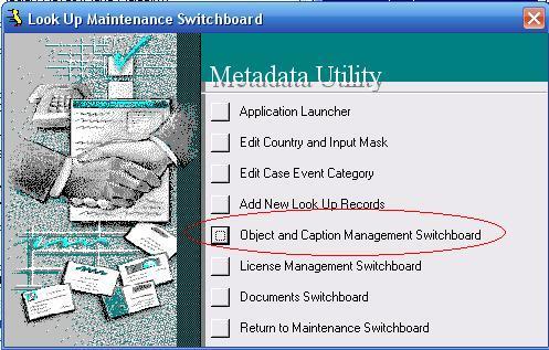 Metadata Utility – Maintenance Switchboard - LookUp Maintenance Switchboard - Object and Caption Management Switchboard