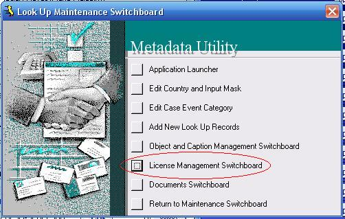 Metadata Utility – Maintenance Switchboard - LookUp Maintenance Switchboard - License Management Switchboard