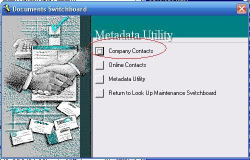 Metadata Utility – Maintenance Switchboard - LookUp Maintenance Switchboard - Documents Switchboard - Company Contacts