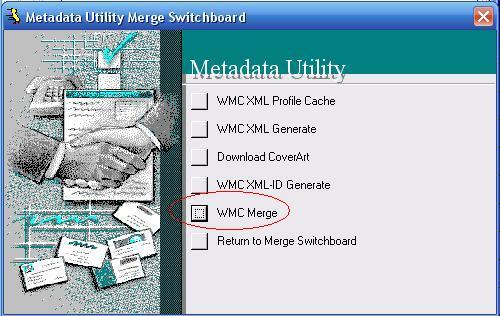 Metadata Utility – Merge Switchboard – WMC Merge